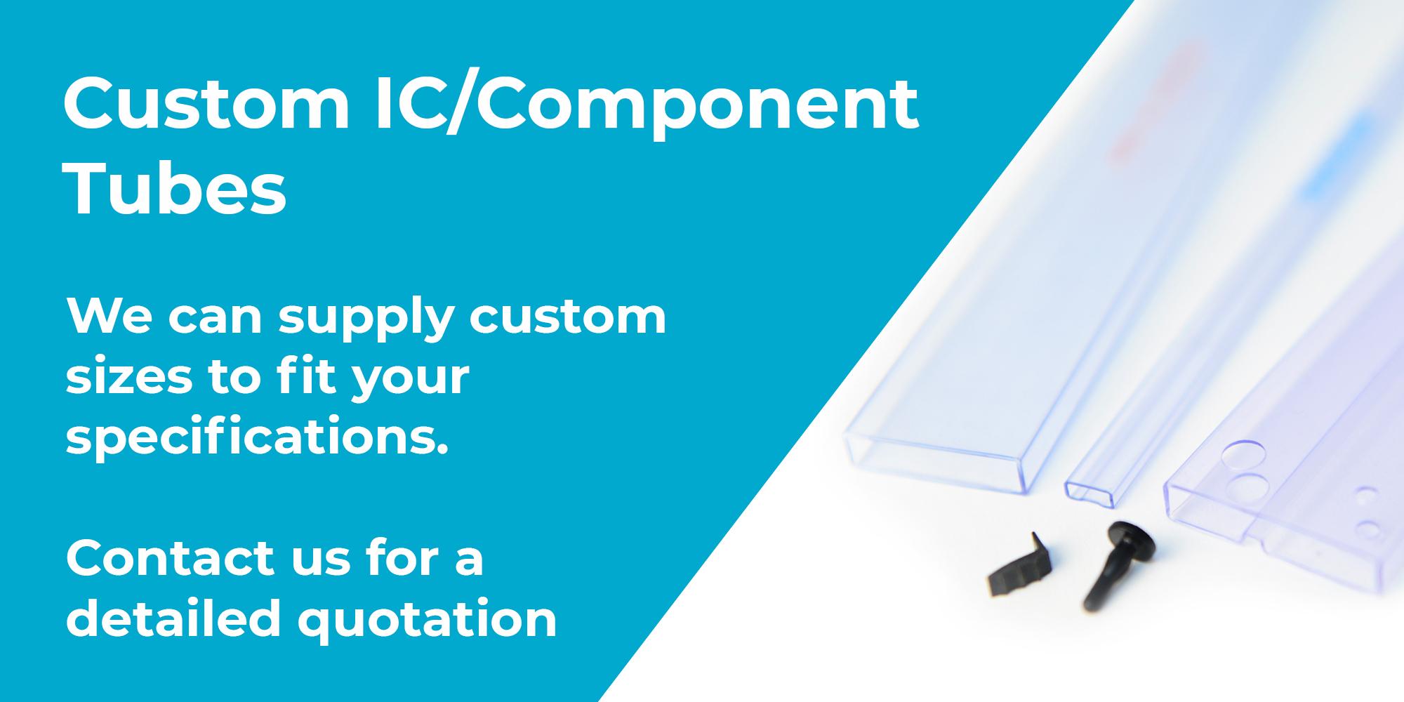Custom IC/Component tubes